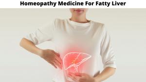 Homeopathy Medicine For Fatty Liver